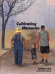 Cultivating Memories